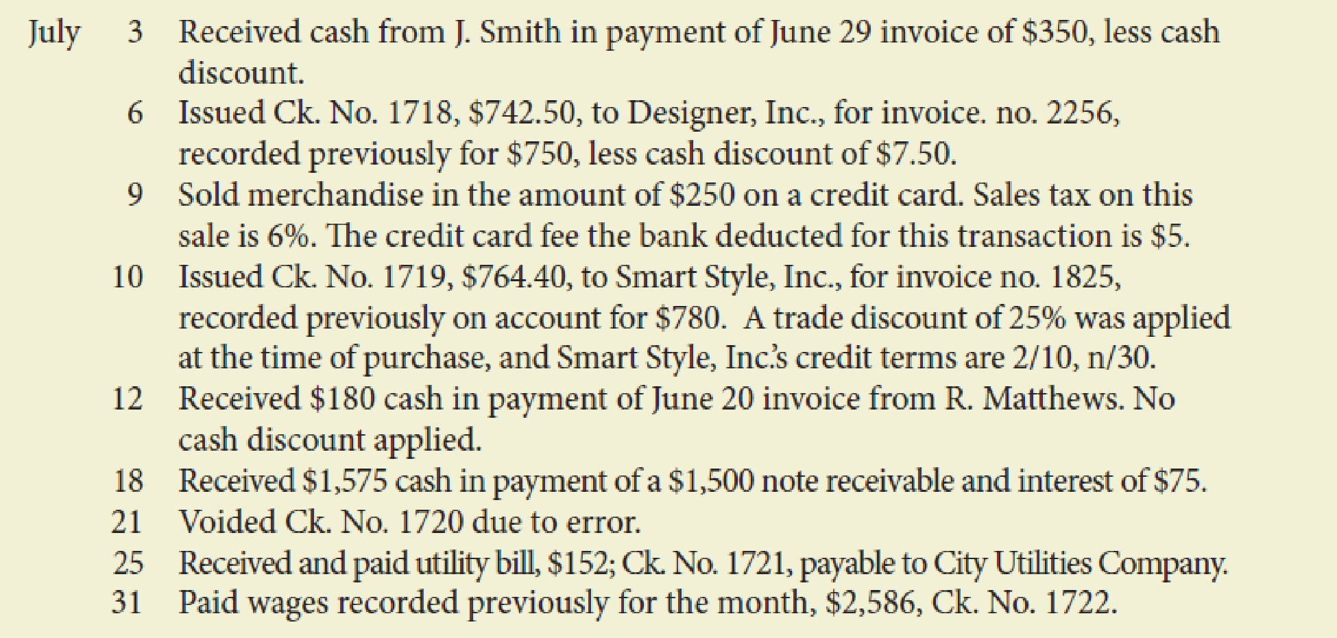 Chapter 10, Problem 5PA, The following transactions were completed by Nelsons Boutique, a retailer, during July. Terms on