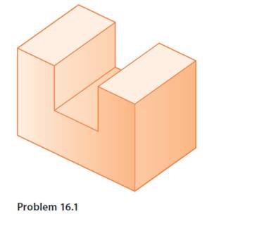 Chapter 16, Problem 1P, For Problems 16.1 through 16.19, draw the top, the front, and the right-side orthographic views of