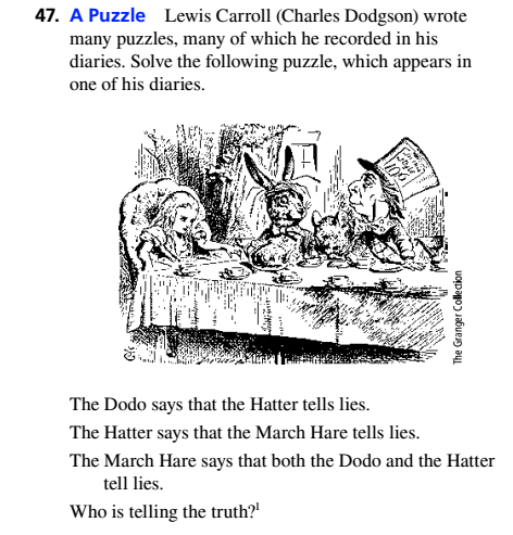 Chapter 3.4, Problem 47ES, A Puzzle Lewis Carroll (Charles Dodgson) wrote many puzzles. many of which he recorded in his