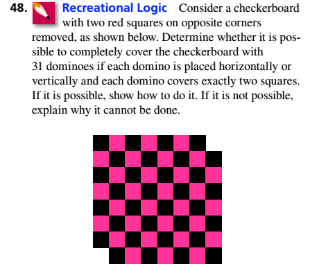 Chapter 3.4, Problem 48ES, Recreational Logic Consider a checkerboard with two red squares on opposite corners removed, as