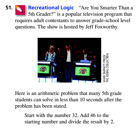 Chapter 3.5, Problem 51ES, Recreational Logic Arc You Smarter Than a 5th Grader? is a popular television program that requires