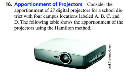 Chapter 4.1, Problem 16ES, Apportionment of Projectors Consider the apportionment of 27 digital projectors for a school , example  1