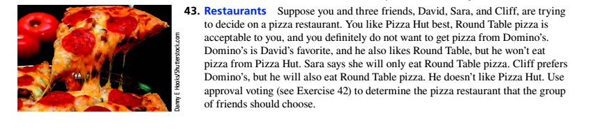 Chapter 4.2, Problem 43ES, Restaurants Suppose you and three friends. David, Sara, and Cliff, are trying to decide on a pizza