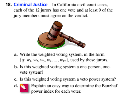 Chapter 4.3, Problem 18ES, Criminal Justice In California civil court cases, each of the 12 jurors has one vote and at least 9