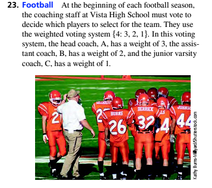 Chapter 4.3, Problem 23ES, Football At the beginning of each football season, the coaching staff at Vista High School must vote