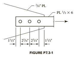 Chapter 7, Problem 7.3.1P, The tension member is a PL 1 2 6. It is connected to a 3 8 -inch-thick gusset plate with 7 8