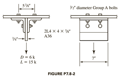 Chapter 7, Problem 7.8.2P, Determine the adequacy of the hanger connection in Figure P7.8-2 Account for prying action. a. Use
