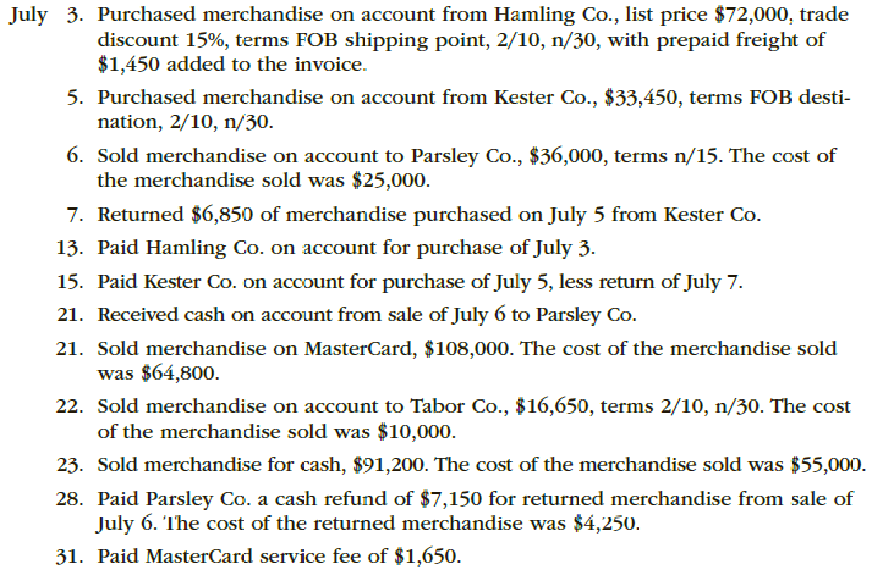 Chapter 6, Problem 3PB, The following were selected from among the transactions completed by Essex Company during July of