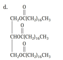 Chapter 16, Problem 45E, Which molecule is a triglyceride? , example  2