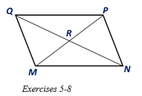 Chapter 4.1, Problem 5E, For Exercises 5 to 8, MNPQ is a parallelogram with diagonals QN- andMP-. a If QN=12.8, find QR. b If
