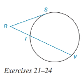 Chapter 6.3, Problem 23E, In the figure for Exercises 21 to 24,RS is tangent to the circle at S. See Theorem 6.3.7. Given: