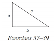 Chapter A.5, Problem 37E, In Exercises 37-39, c2=a2+b2. In the right triangle, find c if a=3andb=4.